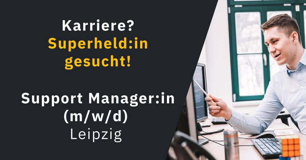Support Manager:in (m/w/d) (Vollzeit | Leipzig)